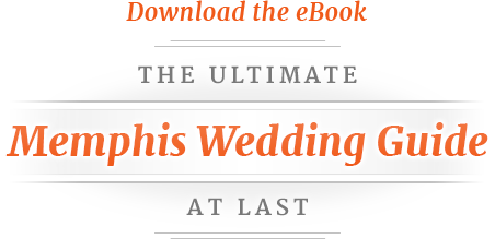 Download the eBook - The Ultimate Memphis Wedding Guide At Last
